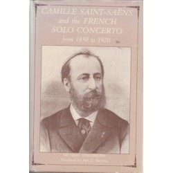 Camille Saint-Saens and the French Solo Concerto from 1850 to 1920