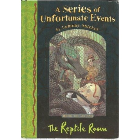 A Series of Unfortunate Events Book the Second: The Reptile Room