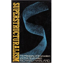 Superstructuralism: The Philosophy of Structuralism and Post-Structuralism