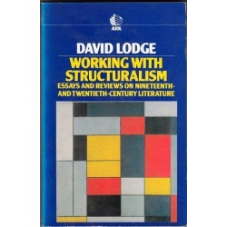 Working with Structuralism: Essays and Reviews on Nineteenth and Twentieth Century Literature