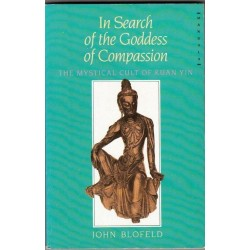 In Search of the Goddess of Compassion: Mystical Cult of Kuan Yin