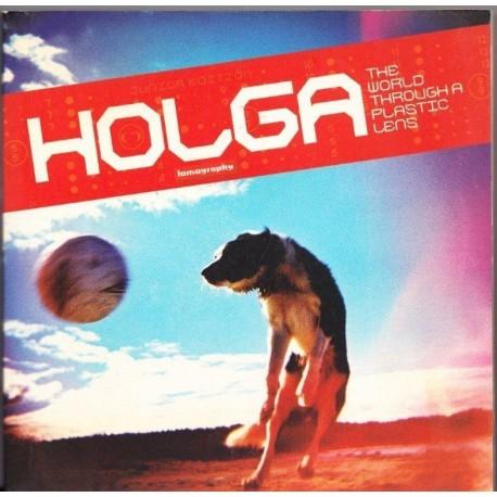 Holga: The World Through a Plastic Lens (Lomography)