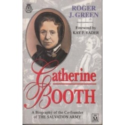 Catherine Booth: A Biography of the Cofounder of the Salvation Army