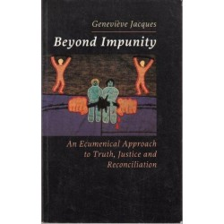 Beyond Impunity: An Ecumenical Approach to Truth, Justice and Reconciliation