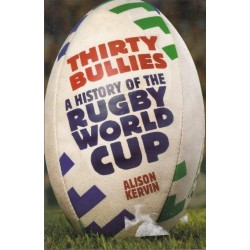 Thirty Bullies. A History of the Rugby World Cup