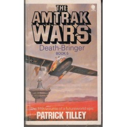 The Amtrak Wars Book 5 Death-Bringer