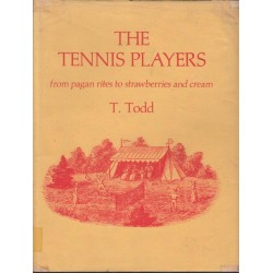 The Tennis Players: From Pagan Rites To Strawberries And Cream (Signed)