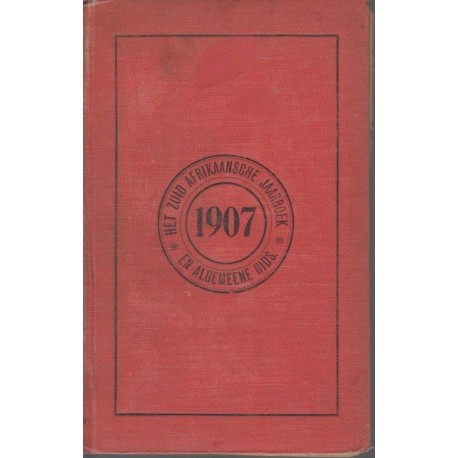 Het Zuid Afrikaansche Jaarboek en Algemeene Gids 1907