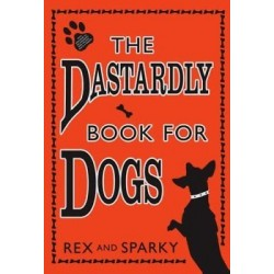 The Dastardly Book For Dogs - Rex and Sparky