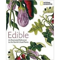 Edible - An Illustrated Guide to the World's Food Plants