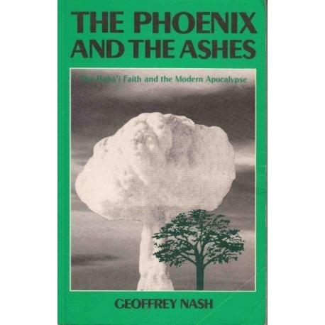 The Phoenix and the Ashes: Baha'i Faith and the Modern Apocalypse