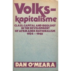 Volkskapitalisme: Class, Capital and Ideology in the Development of Afrikaner Nationalism, 1934-194