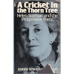 A Cricket in the Thorn Tree Helen Suzman and the Progressive Party