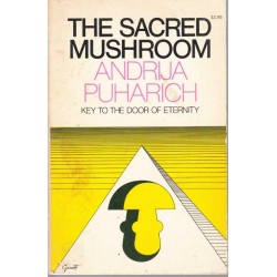 The Sacred Mushroom: Key to the Door of Eternity