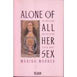 Alone Of All Her Sex: Cult Of The Virgin Mary