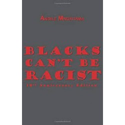 Blacks Can't Be Racist: 10th Anniversary Edition