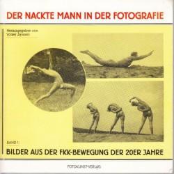 Der Nackte Mann in der Fotografie - Vol. 1 Bilder aus der FKK-Bewegung der 20er Jahre