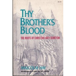 Thy Brothers Blood: The Roots of Christian Anti-Semitism