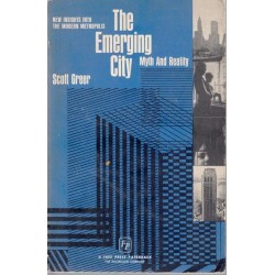 The Emerging City: Myth and Reality, New Insights into the Modern Metropolis