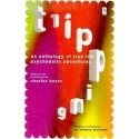 Tripping - An Anthology of True-Life Psychedelic Adventures