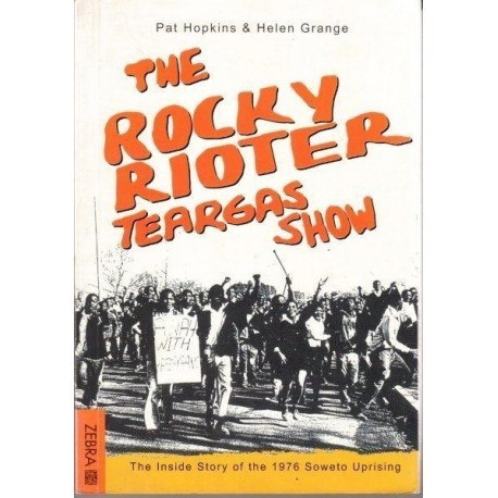 The Rocky Rioter Teargas Show
