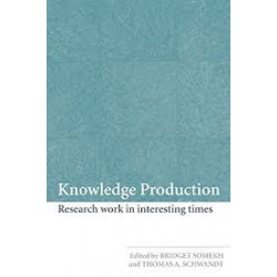 Knowledge Production: Research Work in Interesting Times