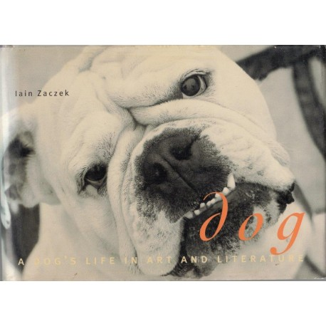 Dog - A Dog's Life in Art and Literature