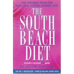 The South Beach Diet - A Doctor's Plan For Fast And Lasting Weight Loss