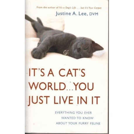 It's A Cat's World, You Just Live in it