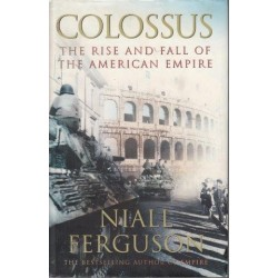 Colossus - The Rise and Fall of the American Empire