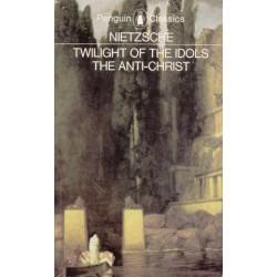 Twilight of the Idols/ The Anti-Christ