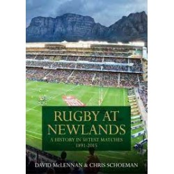 Rugby at Newlands: A History in 50 Test Matches 1891-2015