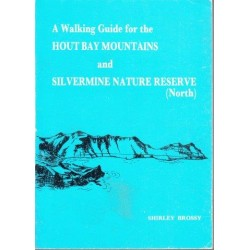 A Walking Guide for the Hout Bay Mountains & Silvermine Nature Reserve (North)