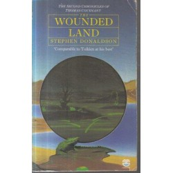 The Wounded Land (The Second Chronicles of Thomas Covenant 1)