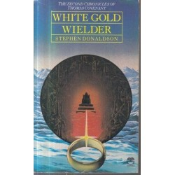 White Gold Wielder  (The Second Chronicles of Thomas Covenant 3)
