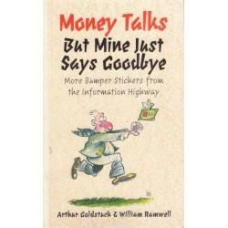 Money Talks But Mine Just Says Goodbye