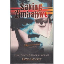 Saving Zimbabwe - Life Death and Hope in Africa