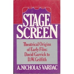 Stage to Screen. Theatrical Origins of Early Film
