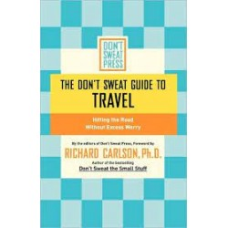 The Don't Sweat Guide To Travel