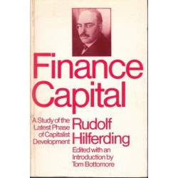 Finance Capital: A Study Of The Latest Phase Of Capitalist Development
