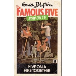 Five On A Hike Together (Famous Five 10)