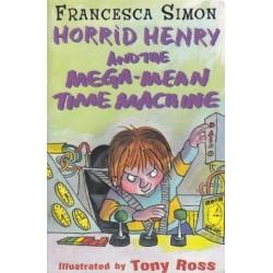 Horrid Henry And The Mega-Mean Time Machine (Horrid Henry 13)