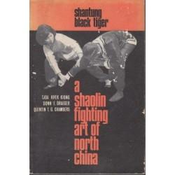 Shantung Black Tiger: A Shaolin Fighting Art of North China