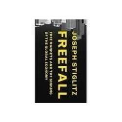Freefall. Free Markets and the sinking of the Global Economy