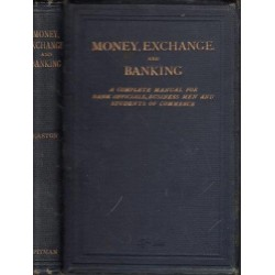 Money, Exchange and Banking in their Practical, Theoretical and Legal Aspect