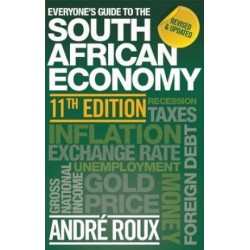 Everyone's Guide To The South African Economy (11th Edition)