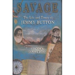 Savage. The Life and Times of Jemmy Button