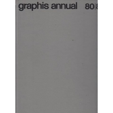 Graphis Annual 80/81: The International Annual of Advertising and Editorial Graphics