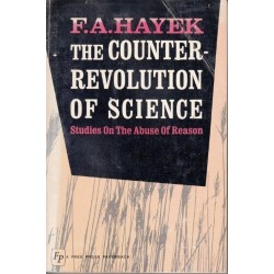 The Counter-Revolution of Science: Studies on the Abuse of Reason