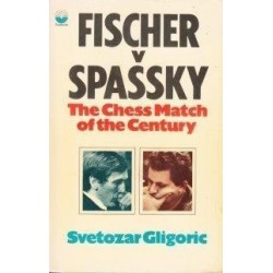 Fischer Versus Spassky: The Chess Match of the Century